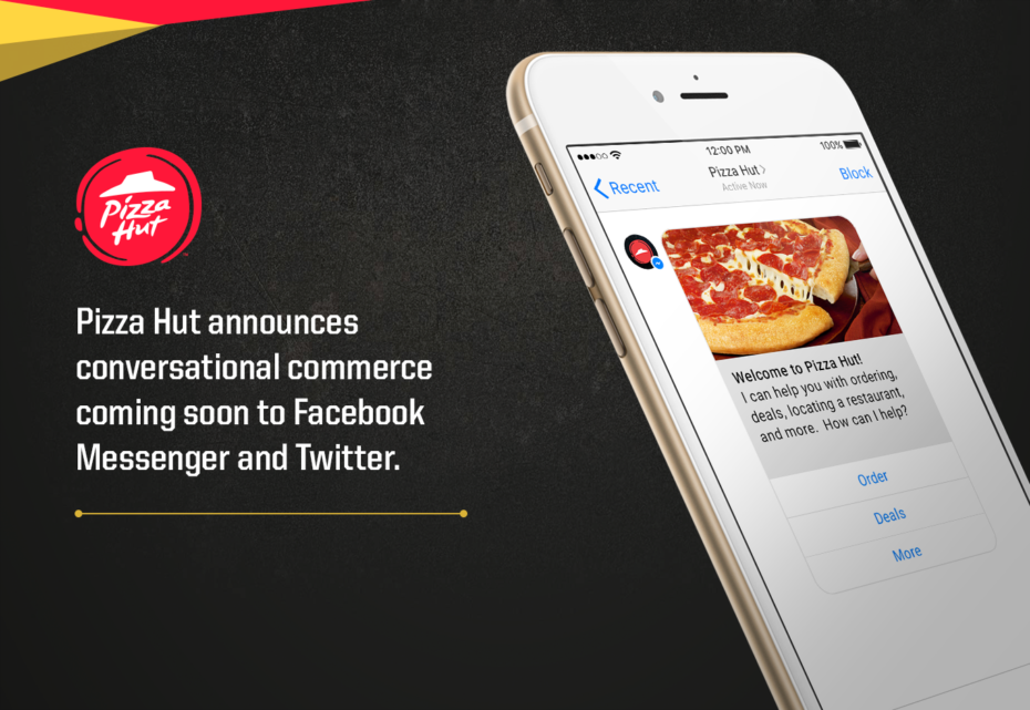 Pizza Hut is entering the conversational commerce market.