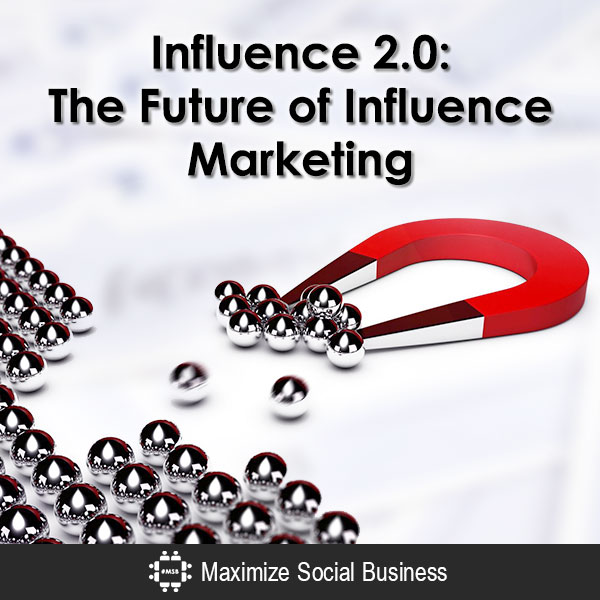 Influence 2.0: The Future of Influence Marketing